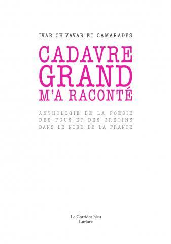 """Cadavre grand m'a raconté"", d'Ivar Ch'Vavar"