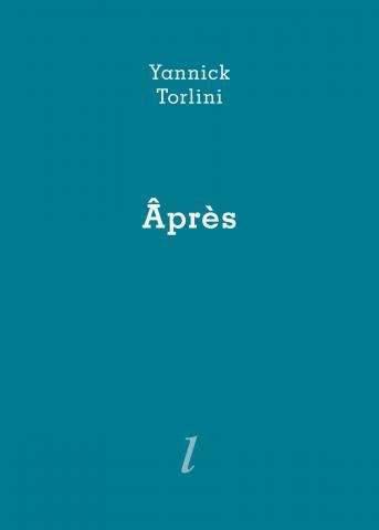 Âprès de Yannick Torlini aux Éditions Lurlure