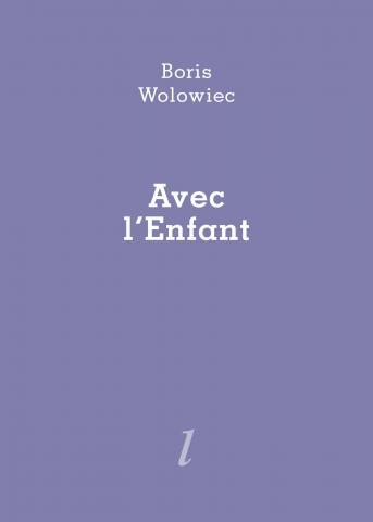 Couverture Boris Wolowiec Avec l'Enfant Éditions Lurlure