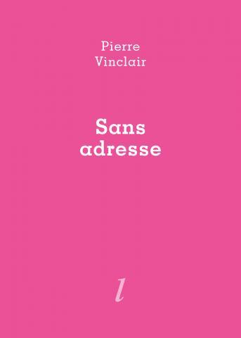 Pierre Vinclair, Sans adresse, Éditions Lurlure, Diacritik