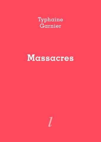 """""""Massacres"""" de Typhaine Garnier dans Libr-critique"""