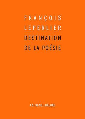 Destination de la poésie de François Leperlier dans Poezibao