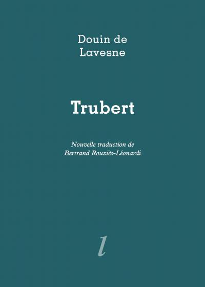 Douin de Lavesne, Trubert, Éditions Lurlure