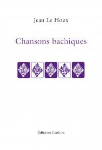 Jean Le Houx Chansons bachiques Éditions Lurlure