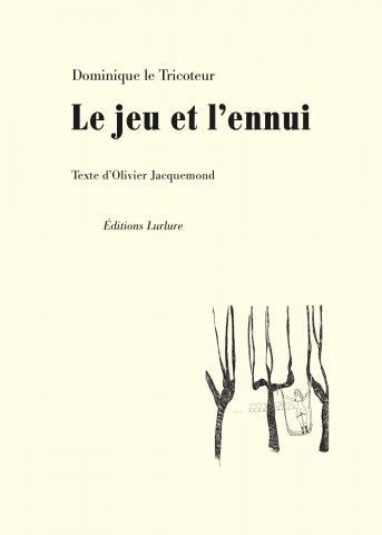 Le Jeu et l'Ennui de Dominique le Tricoteur et Olivier Jacquemond