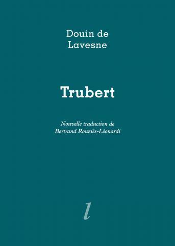 Douin de Lavesne, Trubert, traduction de Bertrand Rouziès-Léonardi, Éditions Lurlure