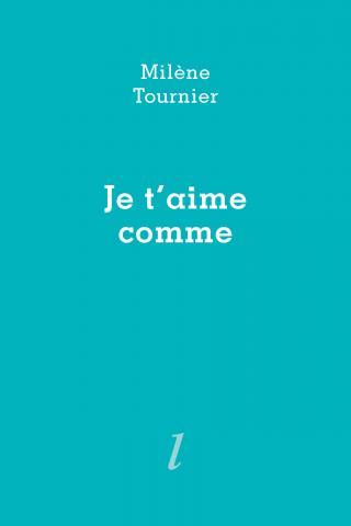 Je t'aime comme de Milène Tournier, Éditions Lurlure