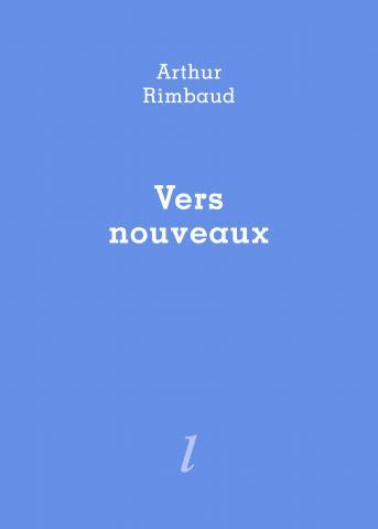 Vers nouveaux, Arthur Rimbaud, édition d'Ivar Ch'Vavar